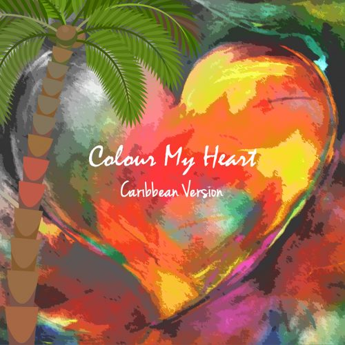 Colour My Heart (Caribbean Version)